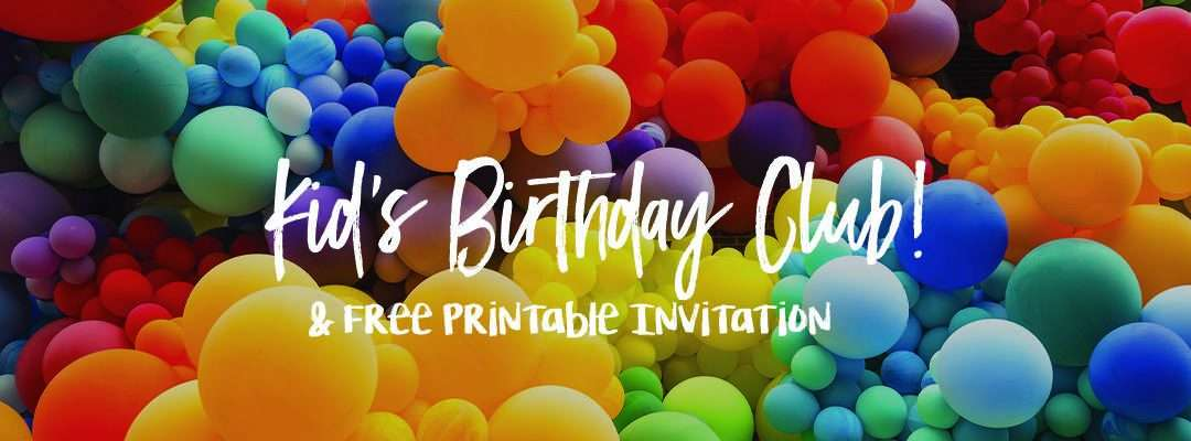 Free Birthday Club & Free Printable Invitation