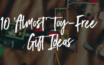 10 'Almost' Toy-Free Gift Ideas