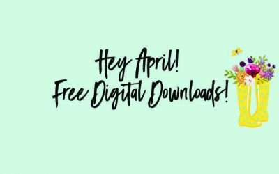 Hey April! Free Digital Downloads!